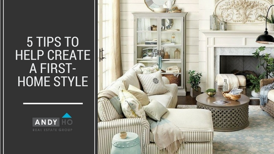 5 Tips to Help Create a First-home Style
