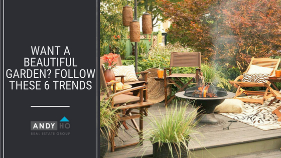 Want a Beautiful Garden? Follow These 6 Trends