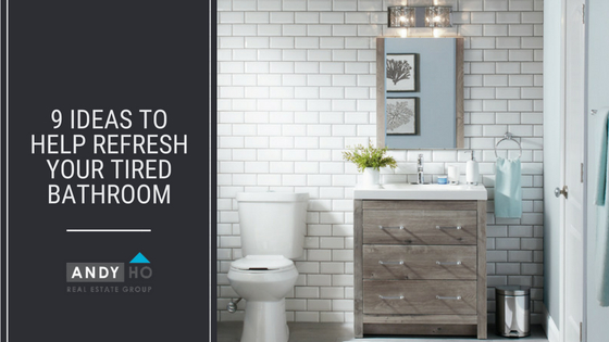 9 Ideas to Help Refresh Your Tired Bathroom
