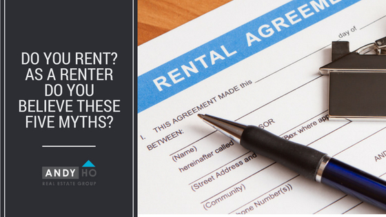 Do You Rent? As a Renter Do You Believe These Five Myths?