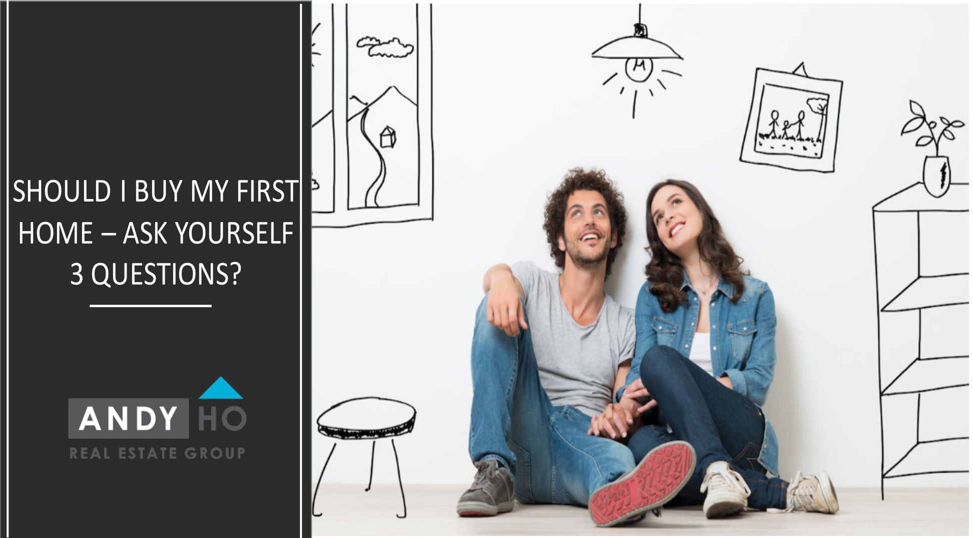 Should I Buy My First Home – Ask Yourself 3 Questions?